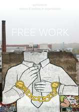 Free Work (Ephemera Vol. 13, No. 1)
