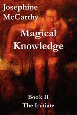 Magical Knowledge: Book II -- The Initiate