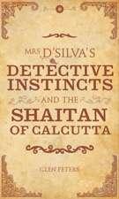 Mrs D'Silva's Detective Instincts and the Saitan of Calcutta