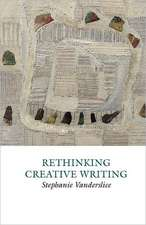 Rethinking Creative Writing in Higher Education