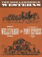 Don Lawrence Westerns: Wells Fargo & Pony Express