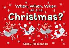 MacLennan, C: When, When, When Will it be Christmas?