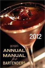 Gaz Regan's Annual Manual for Bartenders, 2012:  The Journal of the European Cocktail, Volume 3