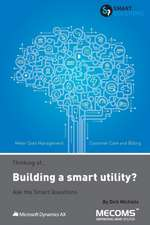 Thinking Of...Building a Smart Utility? Ask the Smart Questions
