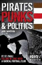 Pirates, Punks & Politics: FC. St Pauli : Falling in Love with a Radical Football Club