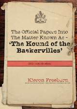 The Official Papers Into the Matter Known as -The Hound of the Baskervilles Dci1435-89 Refers