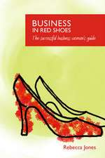 Jones, R: Business in Red Shoes - The Successful Business Wo