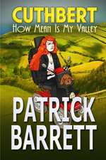 How Mean Is My Valley (Cuthbert Book 2)