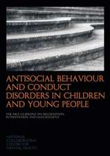 Antisocial Behaviour and Conduct Disorders in Children and Young People:  The Nice Guidelines on Recognition, Intervention and Management