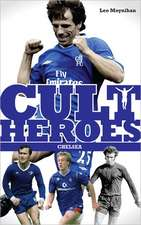 Cult Heroes Chelsea:  Forest's Greatest Icons