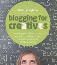 Houghton, R: Blogging for Creatives