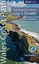 Carmarthenshire & Gower: Wales Coast Path Official Guide