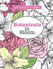 Really Relaxing Colouring Book 3:  Botanicals in Bloom - A Fun, Floral Colouring Adventure