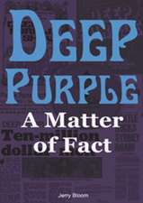 Deep Purple:  A Matter of Fact