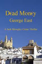 Dead Money: A Jack Mowgley Crime Thriller