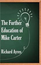 The Further Education of Mike Carter