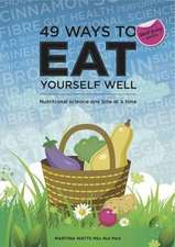 49 Ways to Eat Yourself Well