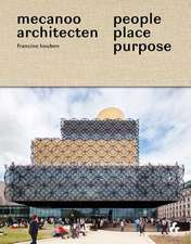 People, Place, Purpose:  The World According to Mecanoo Architects
