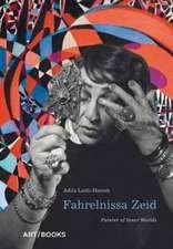 Fahrelnissa Zeid: Painter of Inner Worlds