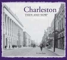 Charleston:  Then & Now