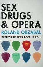 Sex, Drugs & Opera