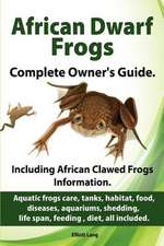 African Dwarf Frogs as Pets. Care, Tanks, Habitat, Food, Diseases, Aquariums, Shedding, Life Span, Feeding, Diet, All Included. African Dwarf Frogs Co:  Facts and Information. Care, Breeding, Cages, Owning, House, Homes, Food, Feeding, Hibernati