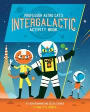 Professor Astro Cat's Intergalactic Activity Book:  And the Hot Air Contraption