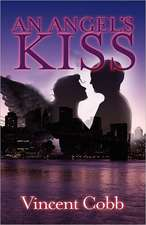 An Angel's Kiss:  The Real Lives of America's Police