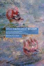 Great Faith, Great Wisdom: Practice and Awakening in the Pure Land Sutras of Mahayana Buddhism