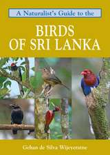 A Naturalist's Guide to the Birds of Sri Lanka:  The Wildlife, Scenery, and Biodiversity of Peninsular Malaysia, Sabah, and Sarawak