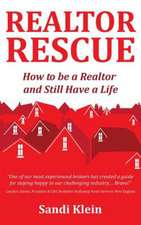 Realtor Rescue - How to Be a Realtor and Still Have a Life
