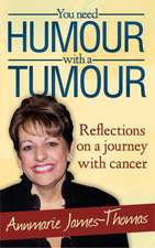 You Need Humour with a Tumour