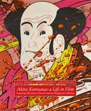 Akira Kurosawa: A Life in Film: With Film Posters from the Martin Bridgewater Collection