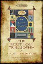 The Most Holy Trinosophia - With 24 Additional Illustrations, Omitted from the Original 1933 Edition (Aziloth Books):  R.D. Hicks' Original Full Translation & Introduction (Aziloth Books)