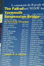 The Fall of Yarmouth Suspension Bridge:  A Norfolk Disaster
