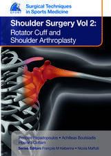 EFOST Surgical Techniques in Sports Medicine - Shoulder Surgery, Volume 2: Rotator Cuff and Shoulder Arthroplasty