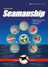 Illustrated Seamanship - Ropes and Ropework, Boat Handling, Anchoring