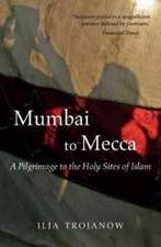 Mumbai To Mecca: A Pilgrimage to the Holy Sites of Islam