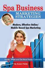 Spa Business Marketing Strategies, Modern, Effective Online / Mobile Based Spa Marketing Locate, Target and Get More Happy Customers