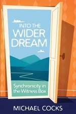 Into the Wider Dream