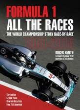 Formula 1:  The World Championship Story Race-By-Race 1950-2015