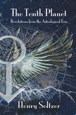 The Tenth Planet:  Revelations from the Astrological Eris