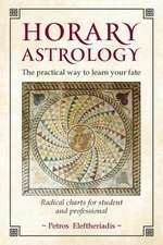 Horary Astrology: The Practical Way to Learn Your Fate