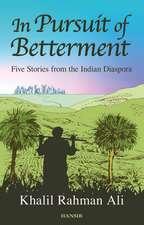 In Pursuit Of Betterment Diaspora: Five Stories from the Indian Diaspora