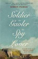 The Soldier, the Gaoler, the Spy and her Lover