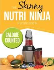 The Skinny Nutri Ninja Recipe Book