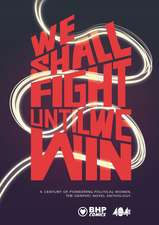 We Shall Fight Until We Win: A Century of Pioneering Political Women, The Graphic Novel Anthology