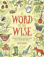 Binney, R: Word to the Wise: Traditional Advice and Old Coun