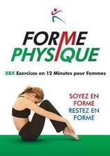 Forme Physique - XBX Execises en 12 Minutes pour femmes
