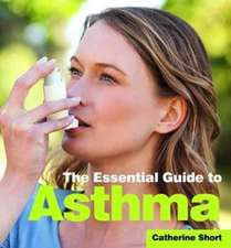 The Essential Guide to Asthma